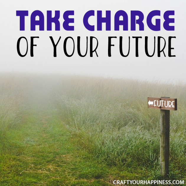 Part of what makes life truly yours to own is about being in charge of your destiny. Learn how to Take Charge of Your Future
