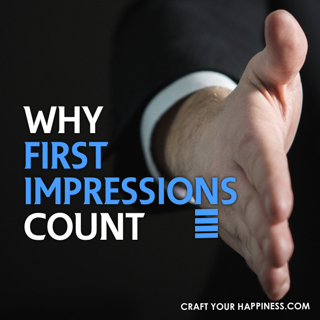 First impressions are a big deal! Learn why first impressions count and what you can do to assure your first impression is a good one!