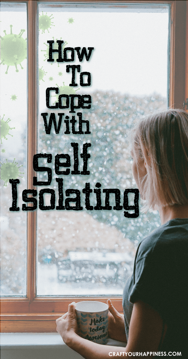 The most important thing people can do in a global pandemic is to self isolate whether they are sick or not. Here are some ideas to help you cope.