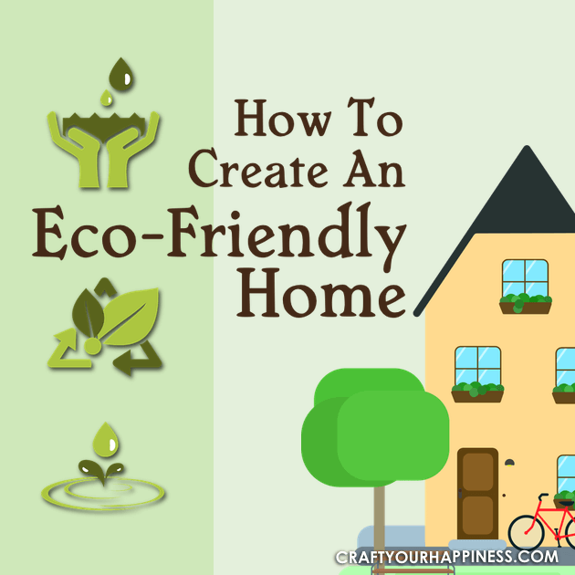 "If you're trying to be more ""green"" we've got a lot of great ideas to help you do so and create an Eco-Friendly Home for yourself and your family."