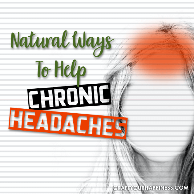 Here are some Natural Ways to Help Chronic Headaches that you may not have tried. Different things can work for different people so try several!