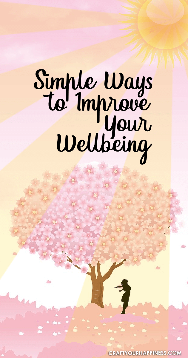 Simple Ways To Improve Your Wellbeing