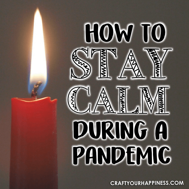 How to stay calm during a pandemic