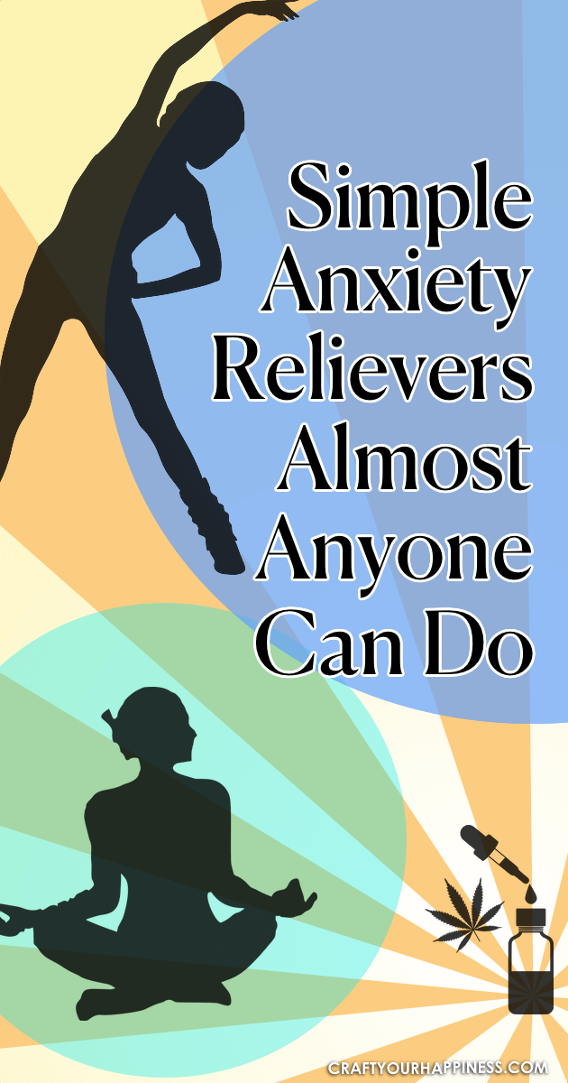 Simple Anxiety Relievers Almost Anyone Can Do