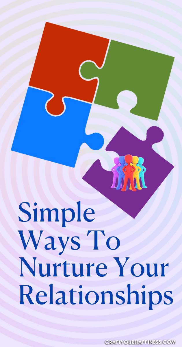 Ways To Nurture Your Relationships