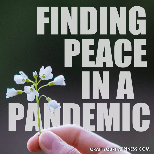 Finding Peace In A Pandemic