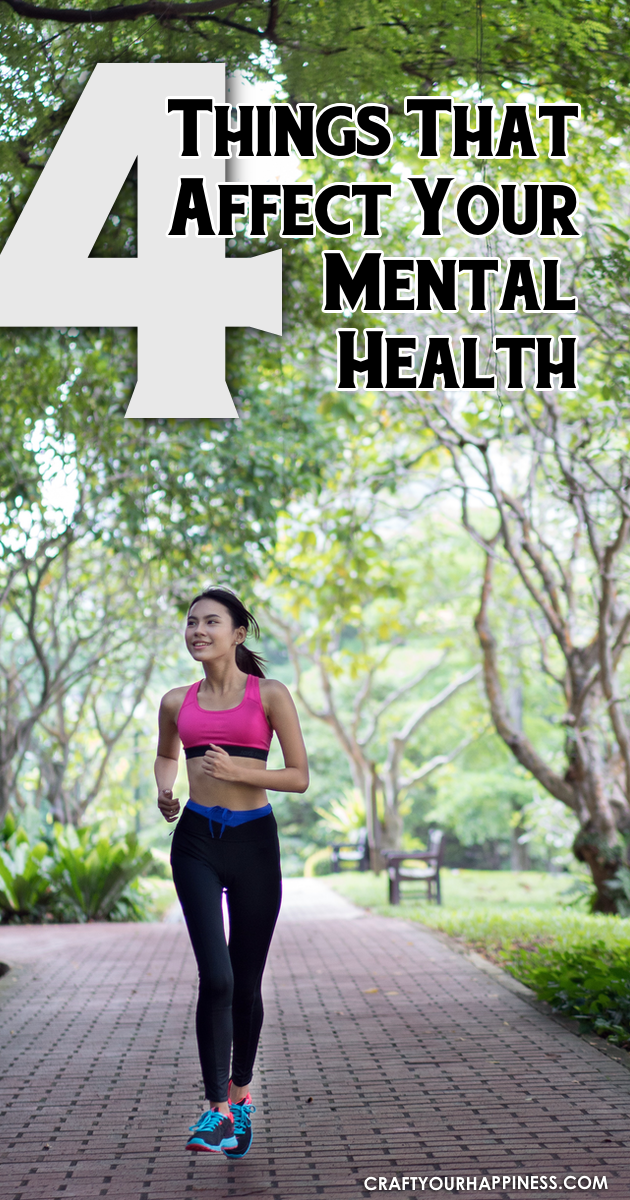 4 Things That Affect Your Mental Health