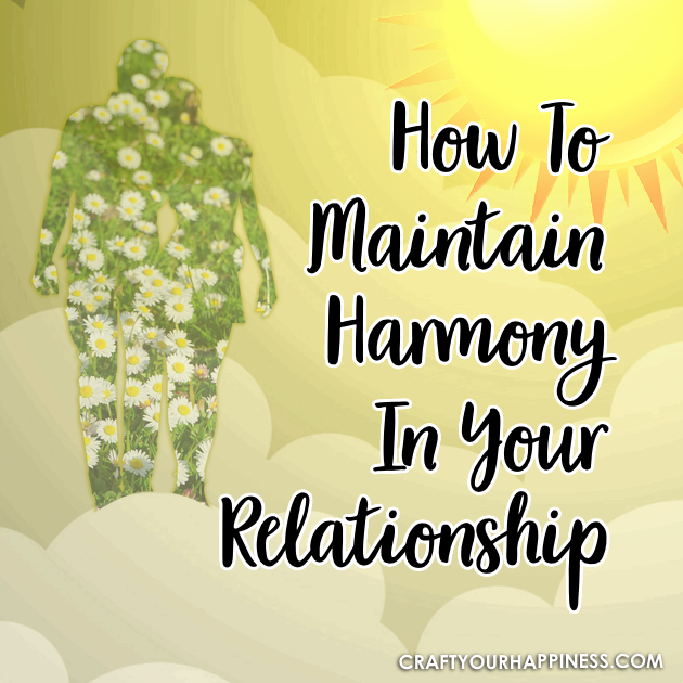 No relationship worth staying in should involve constant battling, arguing and fighting. Learn How to Maintain Harmony in Your Relationship.