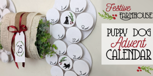 Festive Farmhouse Puppy Dog Advent Calendar DIY