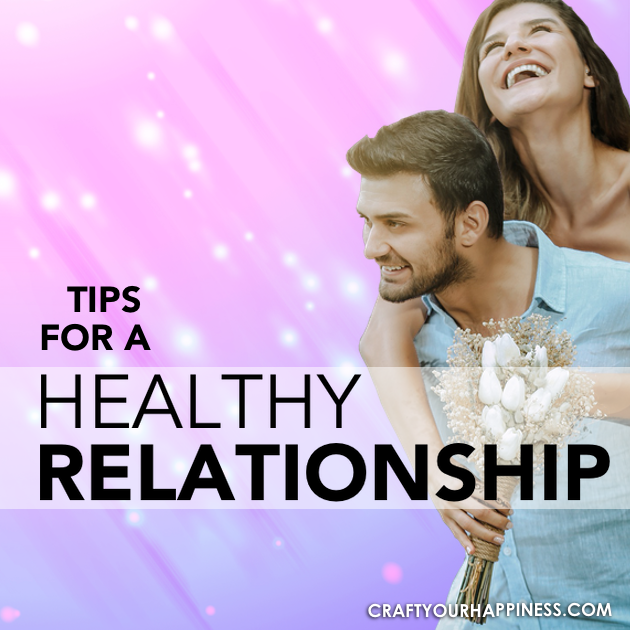 If you have a partner you know how important it is for you to feel loved and connected. Here are a few great tips for a healthy relationship.