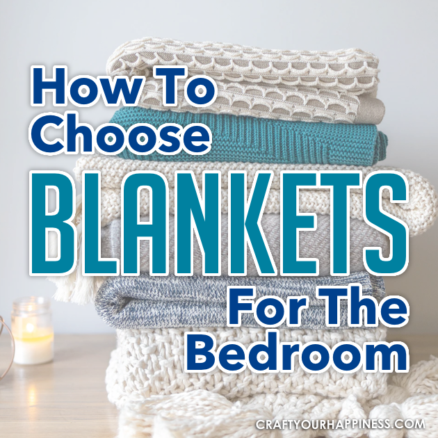 Looking to buy a blanket for your bedroom but not sure how to choose one? Read this article to find out.