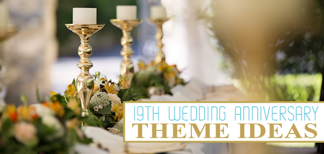 19th Wedding Anniversary Theme Ideas